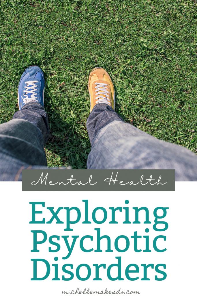 Exploring Psychotic Disorders